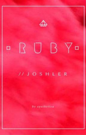 • R U B Y • // joshler by Apathetica