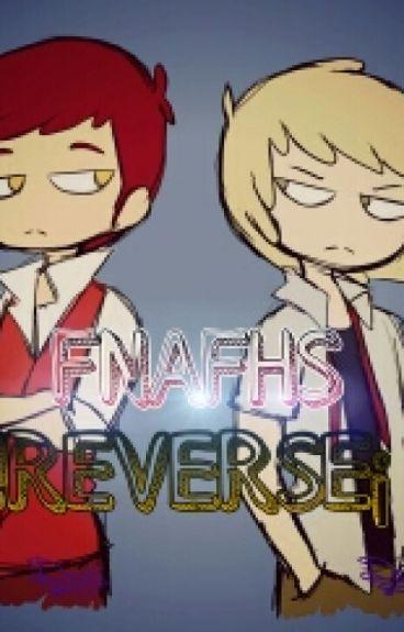 FNAFHS REVERSE