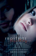 Vampire Academy: Frostbite by AngelMon0