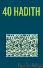 40 Hadith by ashkitty98