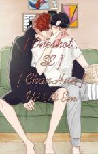 [ Oneshot , SE , Ngược , Chuyển ver ] [ChanHun ]  Về Đi Em ....  by Yodamilktea