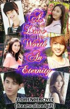 A Love Worth An Eternity (Filipino Version) by dreamcoloredgift
