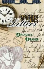 The Letters | Malachi x Reader by QUEEN_MEL_MEL