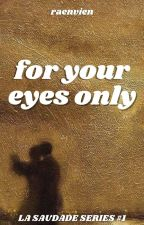 For Your Eyes Only (Constancia #1) by glamorose