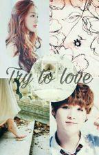 Próbálj meg szeretni [Befejezett] by ParkSandraa