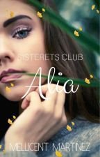 SISTERETS CLUB 4: ALIA (COMPLETE) by MellicentMartinez