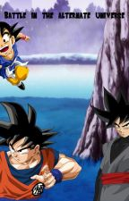 Battle in the Alternate Universe [ A Dragon Ball Z FanFiction ] by GogetaFanFiction