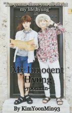 My Innocent Hyung by KimYoonMin93