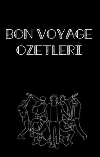 BON VOYAGE ÖZETLERİ