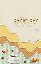 Day By Day by un_realfriends