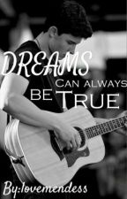 Dreams Can Always Be True - Shawn Mendes by lovemendess