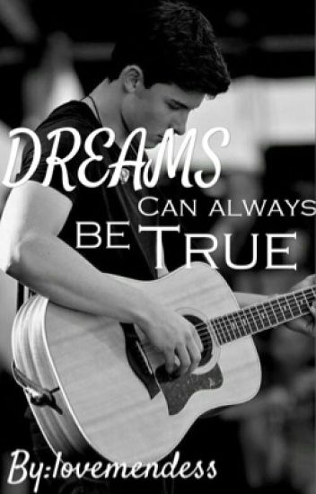 Dreams Can Always Be True - Shawn Mendes