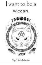 I want to be a wiccan by GiuliaMalviso