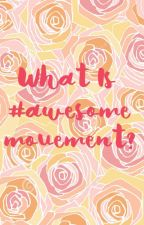 What is #awesomemovement? by awesome_movement