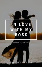 IN LOVE WITH MY BOSS✔ by I_sumaiyya