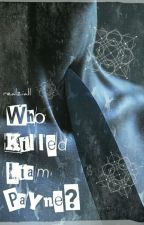 Who Killed Liam Payne? Z.H. by realziall