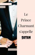 Le Prince Charmant S'appelle Satan (EN PAUSE) by blunicorn05