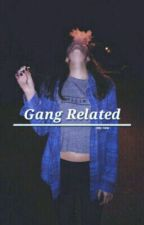 Gang Related ☽ Luna by bby-luna