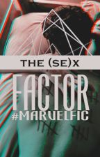 THE (se)X FACTOR | #MARVELFIC by qbad19x