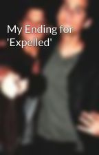 My Ending for 'Expelled' by notjessixa