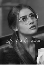 LIFE of a COMMONER [slow update]*EDITING* by khreaseyeol