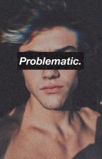 Problematic.