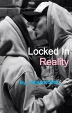 Locked in Reality by _HideandSeek_