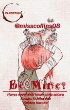 Be Mine? by Misscollins08