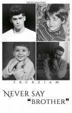 """Never say """"brother"""" by fxckziam"""