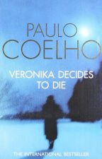 Veronica Decides to Die by Paulo Coelho by HaiqaBano