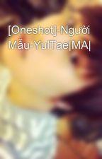 [Oneshot]-Người Mẫu-YulTae|MA| by NoRoyal