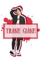 [BTS FICTION GIRL ] [ H ] Tranh giành  by VuongNhuocLam