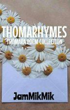 THOMARHYMES - ThomAra Poem Collection by JamMikMik