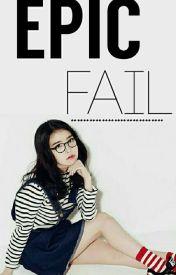 Epic Fail by APerfectAlien