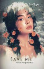 Save Me [ Em Correção ] by gabricia_2020