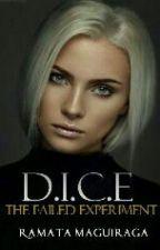 D.I.C.E - The Failed Experiment  by RamataMaguiraga