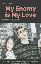 My Enemy is My Love  by maknae_sestal