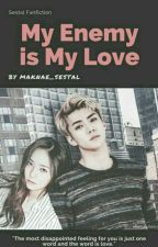 My Enemy is My Love by maknae_sestal