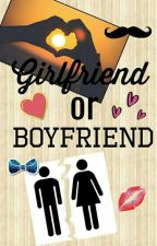 Girlfriend or boyfriend [Short Story] by Mamut06