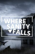 Where Sanity Falls by atouchofana