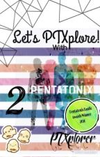 Let's PTXplore! 2 by PTXplorer