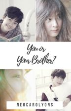 You Or Your Brother? by neocarolyons