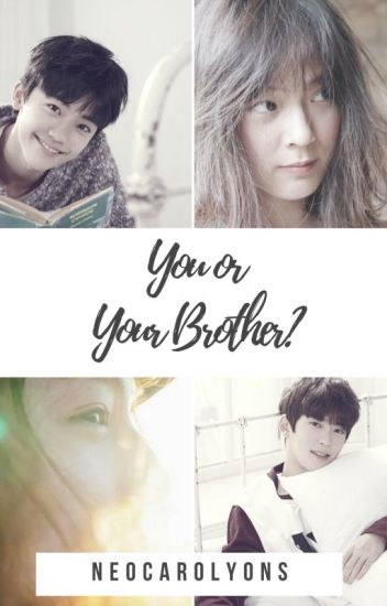 You Or Your Brother?