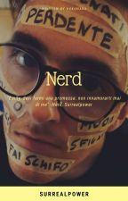 Nerd || SurrealPower by needsurryshug