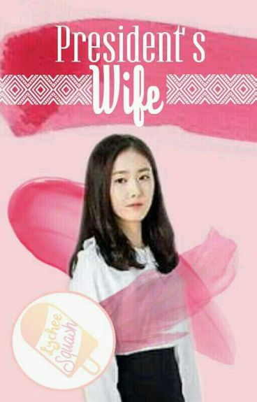 President's Wife • END