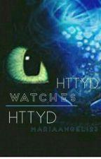 Httyd Watch Httyd by mariaangle123