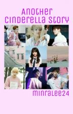 Another Cinderella Story; Eunha-SVT ✔ by minralee24