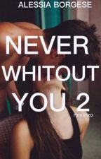 Never Without You 2| Cameron Dallas & Ariana Grande  by storiesofals