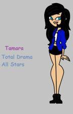 Total Drama All-Stars, I Came Here To Win (Tamara's story) by kawaii_nuggs