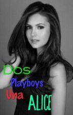 Dos Playboys, Una Alice by _llunahierro_